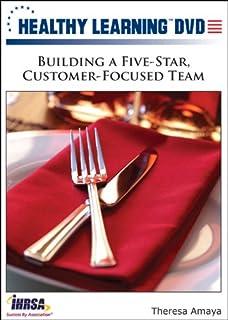 Building a Five-Star, Customer-Focused Team