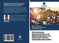 Mechanische Eigenschaften und Bearbeitbarkeit von Vliesstoff-Hybrid-Verbundwerkstoffen