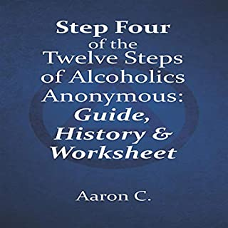 Step Four of the Twelve Steps of Alcoholics Anonymous: Guide & History audiobook cover art