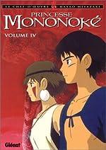 Princesse Mononoké, tome 4 de Hayao Miyazaki