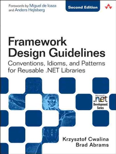 Framework Design Guidelines: Conventions, Idioms, and Patterns for Reusable .NET Libraries (Microsoft Windows Development Series) (English Edition)