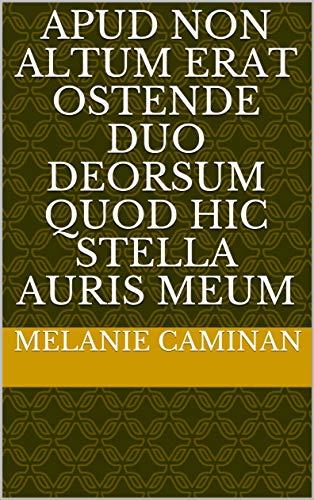 apud non altum erat ostende duo deorsum quod Hic stella auris meum (Italian Edition)