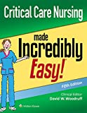 Critical Care Nursing Made Incredibly Easy (Incredibly Easy! Series®)