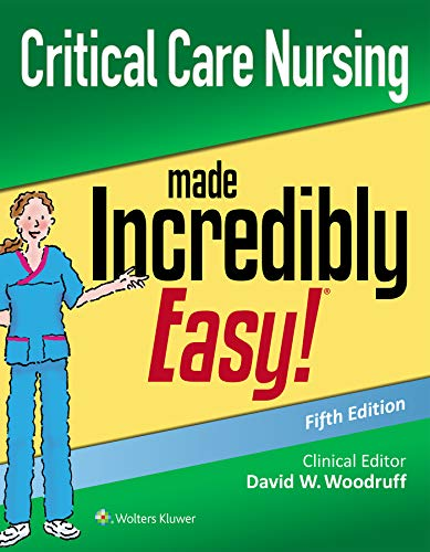 Compare Textbook Prices for Critical Care Nursing Made Incredibly Easy Incredibly Easy Series 5 Edition ISBN 9781975144302 by Woodruff MSN  RN-BC  CNS  CNE  FNA, David W.