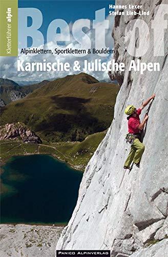 Auswahlkletterführer Best of Südostalpen: Alpinklettern, Sportklettern und Bouldern in den Karnischen und Julischen Alpen