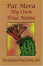 My Own True Name: New and Selected Poems for Young Adults, 1984-1999 (Pinata Books for Young Adults)