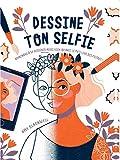 Dessine ton Selfie - Apprendre à se dessiner aussi bien qu'avec le meilleur des filtres