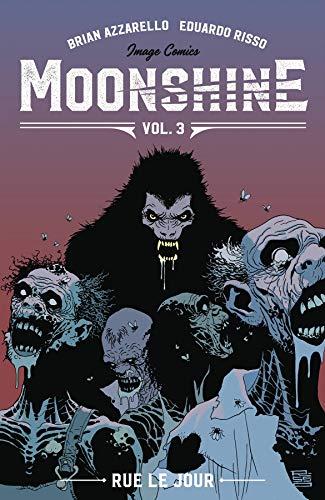 Moonshine Volume 3: Rue Le Jour