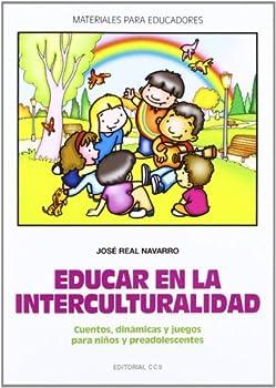 Paperback Educar en la interculturalidad: Cuentos, dinámicas y juegos para niños y preadolescentes (Materiales para educadores) (Spanish Edition) [Spanish] Book