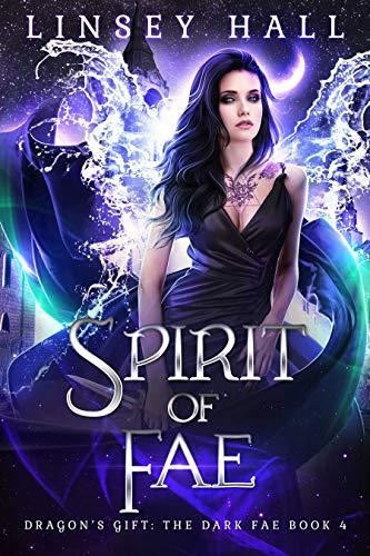 Spirit of the Fae (Dragon's Gift: The Dark Fae Book 4)