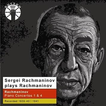 Sergei Rachmaninov Plays Rachmaninov: Piano Concertos Nos. 1 & 4