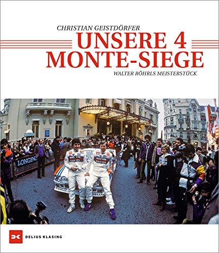 Unsere 4 Monte-Siege: Walter Röhrls Meisterstück