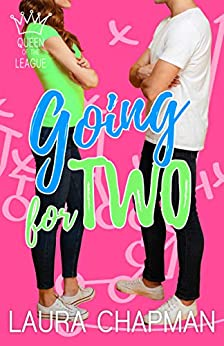 Going for Two: a sporty romantic comedy (Queen of the League Book 2) by [Laura Chapman]