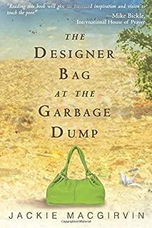 The Designer Bag at the Garbage Dump: A Novel