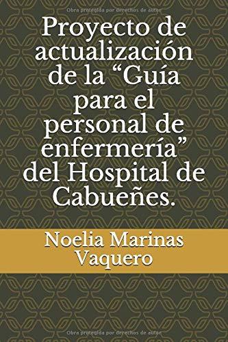 """Proyecto de actualización de la """"Guía para el personal de enfermería"""" del Hospital de Cabueñes."""