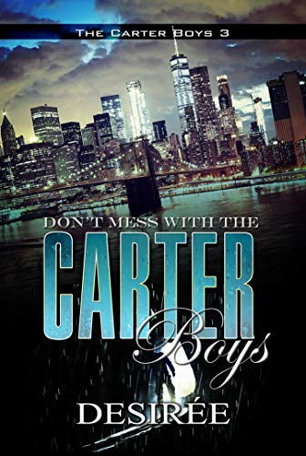Don't Mess with the Carter Boys: The Carter Boys 3
