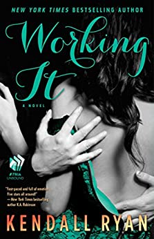 Working It: A Love by Design Novel by [Kendall Ryan]