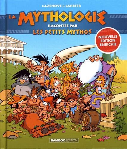 La Mythologie racontée par Les Petits Mythos - édition enrichie