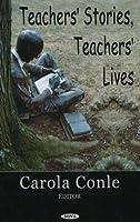 Teacher's Stories, Teacher's Lives