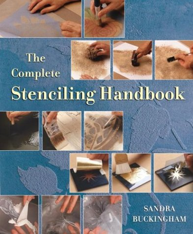 Compare Textbook Prices for The Complete Stenciling Handbook  ISBN 9781552096383 by Buckingham, Sandra