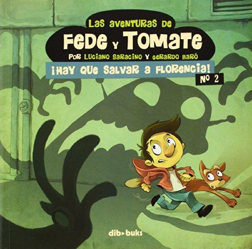 Las Aventuras De Fede Y Tomate 2: ¡Hay que salvar a Florencia! (Infantil)