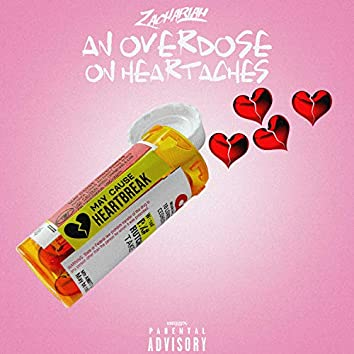 An Overdose on Heartaches