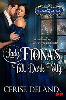 Lady Fiona's Tall, Dark Folly: Four Weddings and a Frolic by [Cerise DeLand]