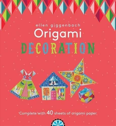 Ellen Giggenbach Origami: Decorations (Ellen Giggenbach Series)