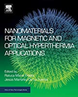 Nanomaterials for Magnetic and Optical Hyperthermia Applications (Micro and Nano Technologies)