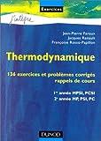 Thermodynamique - 136 exercices et problèmes corrigés, rappels de cours : 1re année MPSI, PCSI, 2e année MP, PSI, PC