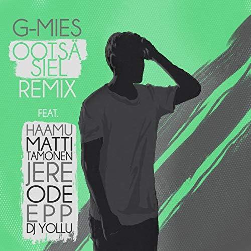 G-mies feat. Haamu, Matti Tamonen, Jere, Ode, Epp & DJ Yollu
