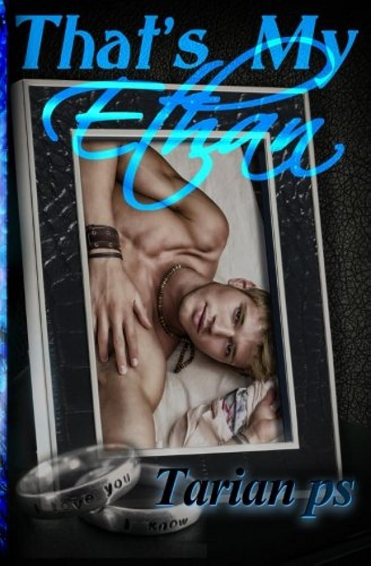 最大憤る特異なThat's My Ethan