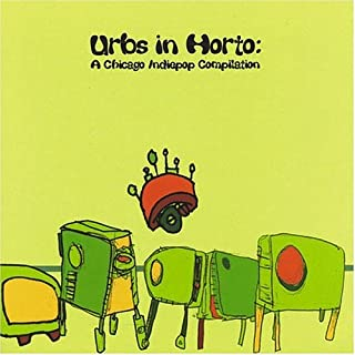 Urbs in Horto: Chicago Indiepop Compilation