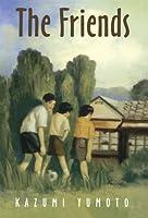 The Friends by Kazumi Yumoto(2005-10-05)