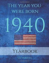 The Year You Were Born 1940: 1940 yearbook USA: 90 page A4 Book full of interesting facts, information and trivia PDF