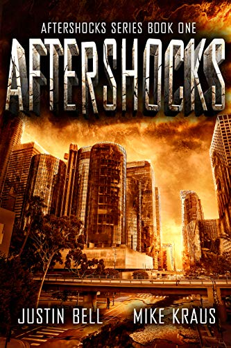 Aftershocks: The Aftershocks Series Book 1: (A Post-Apocalyptic Survival Thriller) by [Justin Bell, Mike Kraus]
