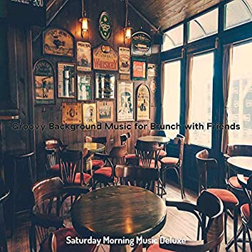Groovy Background Music for Brunch with Friends