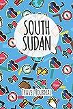 South Sudan Travel Journal: 6x9 Travel planner I Road trip planner I Dot grid journal I Travel notebook I Travel diary I Pocket journal I Gift for Backpacker