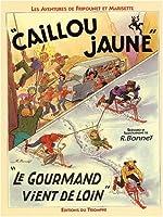 Fripounet et Marisette, tome 14 - Caillou jaune - Le gourmand vient de loin de René Bonnet
