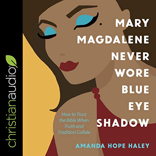 Mary Magdalene Never Wore Blue Eye Shadow cover art