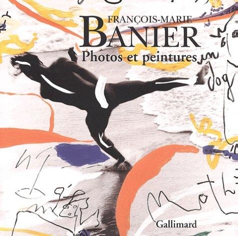 François-Marie Banier : Photos et peintures