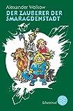 Der Zauberer der Smaragdenstadt (Die Wolkow-Zauberland-Reihe, Band 1)