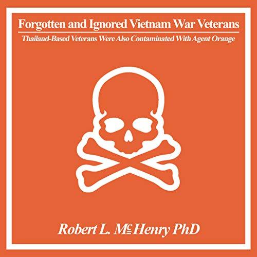 Forgotten and Ignored Vietnam War Veterans                   By:                                                                                                                                 Robert L. McHenry PhD                               Narrated by:                                                                                                                                 Steven A. Gannett                      Length: 4 hrs and 25 mins     Not rated yet     Overall 0.0