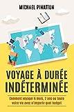 Voyage à Durée Indéterminée - Comment voyager 6 mois, 2 ans ou toute votre vie avec n'importe quel budget - Format Kindle - 8,90 €