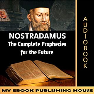 Nostradamus: The Complete Prophecies for the Future audiobook cover art