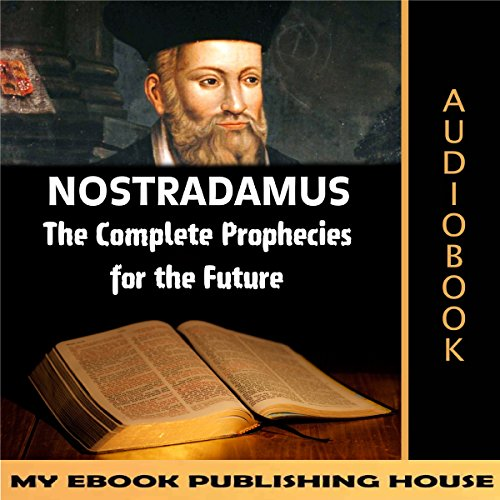 Nostradamus: The Complete Prophecies for the Future audiobook cover art