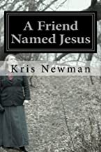 A Friend Named Jesus
