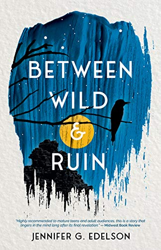Between Wild and Ruin by Edelson, Jennifer G.