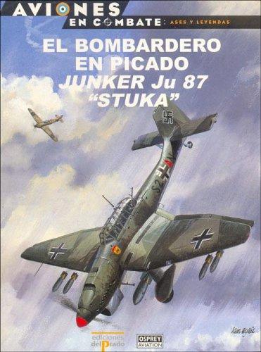 El Bombardero En Picado Junker Ju 87 Stuka
