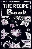 The Recipe Book: Blank Cookbook; Personalized Recipe Book; Cute Recipe Book; Empty Recipe Book; Cust...